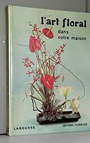 L'art floral dans votre maison