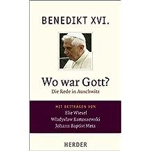 Wo war Gott?: Die Rede in Auschwitz