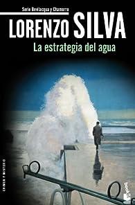 La estrategia del agua par Lorenzo Silva