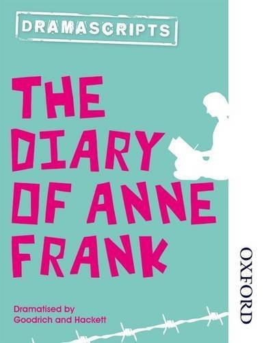 Dramascripts: The Diary of Anne Frank (Nelson Thornes Dramascripts) by Goodrich, Frances, Hackett, Albert (2014) Paperback
