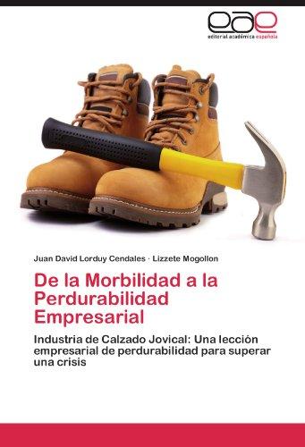 De la Morbilidad a la Perdurabilidad Empresarial: Industria de Calzado Jovical: Una lección empresarial de perdurabilidad para superar una crisis