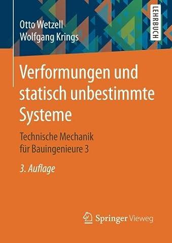 Verformungen und statisch unbestimmte Systeme: Technische Mechanik für Bauingenieure 3
