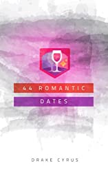 44 Romantic Dates (Dating Ideas for the Modern Dater Book 28) (English Edition)
