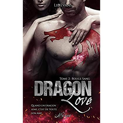 Dragon Love, tome 2: Rouge Sang (100% Romance-Fantastique)