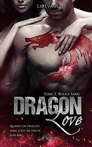 Dragon Love, tome 2: Rouge Sang (100% Romance-Fantastique) par Lil Evans