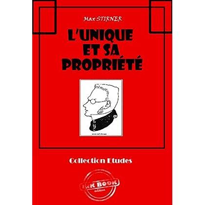 L'Unique et sa propriété: édition intégrale (Littérature socialiste et anarchiste)