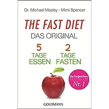 The Fast Diet - Das Original: 5 Tage essen, 2 Tage fasten - (German Edition)