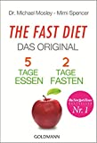 The Fast Diet - Das Original: 5 Tage essen, 2 Tage fasten - - Dr. Michael Mosley, Mimi Spencer