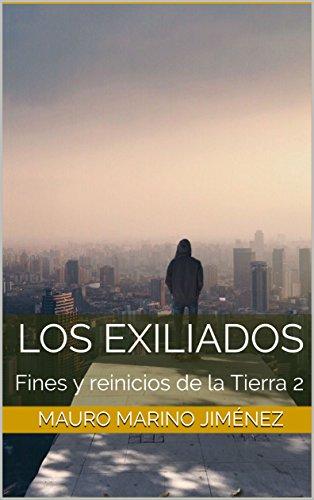 Los exiliados: Fines y reinicios de la Tierra 2 por Mauro Marino Jiménez