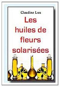 Les huiles de fleurs solarisées