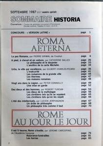 HISTORIA N? 489 du 01-09-1987 LE GRAND SIECLE DE LA ROME ANTIQUE - SOMMAIRE - COUVERTURE CASQUE DE GLADIATEUR PROVENANT D'HERCULANUM MUSEE NATIONAL NAPLES - CONCOURS VERSION LATINE - ROMA AETERNA - LA PAX ROMANA PAR PIERRE GRIMAL DE L'INSTITUT - A PIED A CHEVAL ET EN VOITURE PAR CATHERINE SALLES - LE PHILOSOPHE ET LE DOUANIER - L'ANCETRE DE LA CARTE MICHELIN - URBS LA VILLE PAR EXCELLENCE PAR GILBERT CHARLES-PICARD - L'INSECURITE - LES NUISANCES DE LA GRANDE VILLE - LES THERMES - LES MAISONS ...