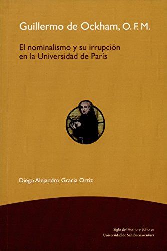 Guillermo de Ockham, O.F.M.: El nominalismo y su irrupción en la Universidad de París (Filosofía) por Diego Alejandro Gracia Ortiz