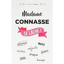 Madame Connasse se lâche !