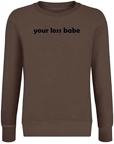 Babe Sweatshirt (Dein Verlustbabe - Your Loss Babe Sweatshirt Jumper Pullover for Men & Women Soft Cotton & Polyester Blend Unisex Clothing XX-Large)