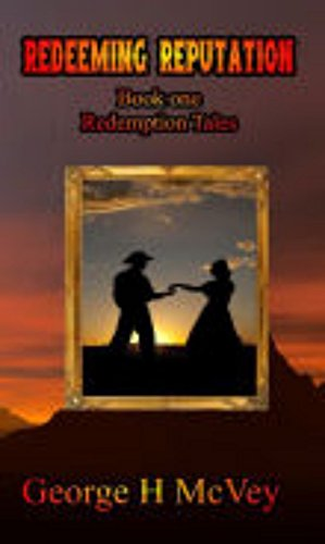 ebook: Redeeming Reputation (Redemption Tales Book 1) (B00AUKQ7R0)