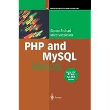 PHP and MySQL Manual: Simple, yet Powerful Web Programming (Springer Professional Computing)
