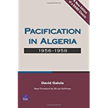 Pacification in Algeria, 1956-1958 by David Galula (2002-06-28)