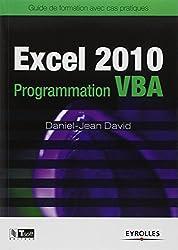 Excel 2010 Programmation VBA : Guide de formation avec cas pratiques