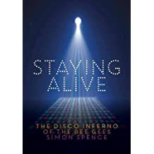 Staying Alive: The Disco Inferno of the Bee Gees