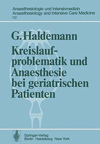 Kreislaufproblematik und Anaesthesie bei geriatrischen Patienten (Anaesthesiologie und Intensivmedizin Anaesthesiology and Intensive Care Medicine) by Georg Haldemann (1978-01-01)