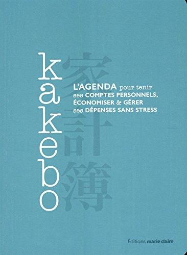 Kakebo : L'agenda pour tenir ses comptes personnels, économiser, et gérer ses dépenses sans stress