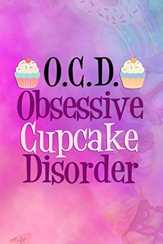 O.C.D Obsessive Cupcake Disorder: Blank Lined Notebook Journal Diary Composition Notepad 120 Pages 6x9 Paperback ( Candy ) Water Color