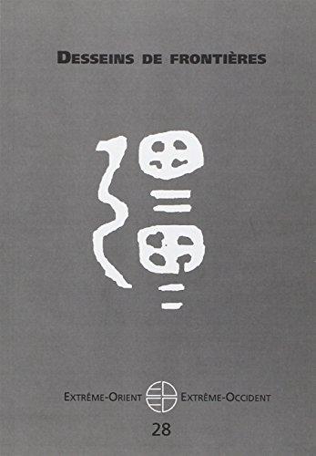 Extrême-Orient Extrême-Occident, N° 28 : Desseins de frontières