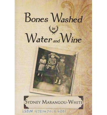 -bones-washed-in-water-and-wine-by-marangou-white-sydney-author-jul-25-2012-paperback-