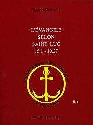 L'évangile selon Saint Luc 15.1 - 19.27