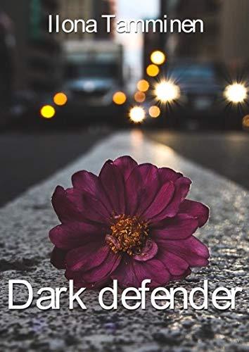 Dark defender (Finnish Edition) por Ilona Tamminen