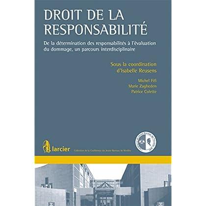 Droit de la responsabilité: De la détermination des responsabilités à l'évaluation du dommage, un parcours...