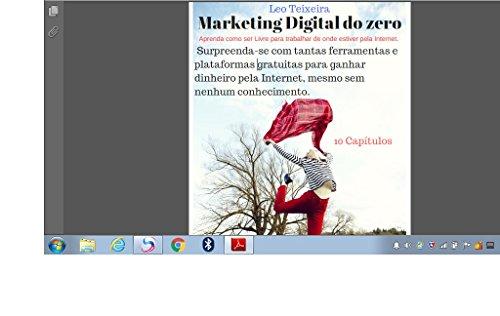 Marketing Digital do Zero: Aprenda como ser livre para trabalhar de onde estiver pela Internet (Portuguese Edition) por Leo Teixeira
