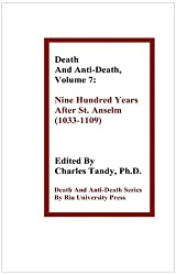 Death and Anti-Death, Volume 7: Nine Hundred Years After St. Anselm (1033-1109) (Death & Anti-Death (Hardcover))
