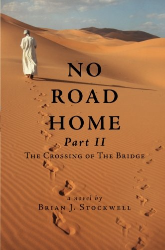 No Road Home, Part II: The Crossing of the Bridge