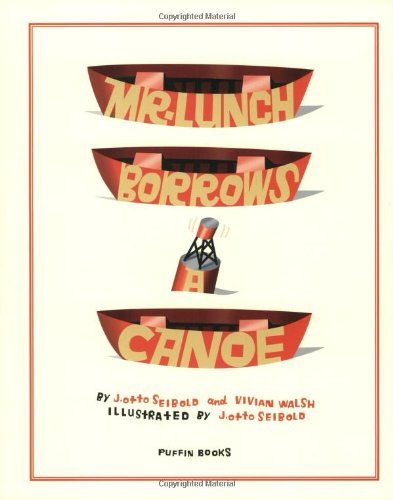 Mr Lunch Borrows a Canoe (Picture Puffins) by J.otto Seibold (25-Sep-1997) Paperback