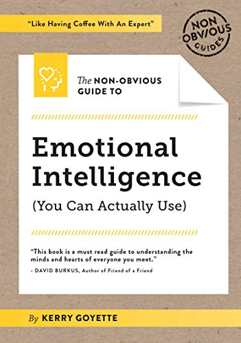The Non-obvious Guide to Emotional Intelligence (Non-obvious Guides)