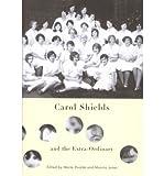 [(Carol Shields and the Extra Ordinary)] [Author: Marta Dvorak] published on (April, 2007)