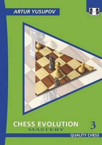 Chess Evolution 3: Mastery (Grandmaster Repertoire Series) por Artur Yusupov