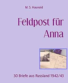 Feldpost für Anna: 30 Briefe aus Russland 1942/43 (German Edition ...