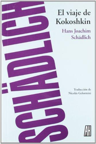 El viaje de Kokoshkin (narrativas) por Hans Joachim Schädlich
