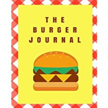 The Burger Journal: 110 Page 8x10 inch Blank Recipe Book Recipe Notebook Cooking Journal