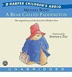 A Bear Called Paddington CD: A Bear Called Paddington CD (CD-Audio) - Common - By (author) Stephen Fry, Read by Stephen Fry, Read by Michael Bond By (author) Michael Bond