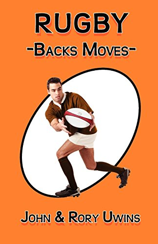 Rugby Backs Moves by John Uwins (14-Mar-2011) Paperback