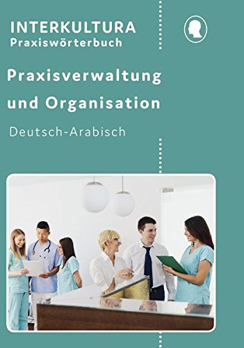 Praxisverwaltung und Organisation: Für Auszubildende und Praktizierende Deutsch-Persisch (Praxisverwaltung und Organisation in vier Sprachen)