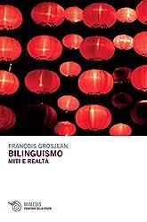 Bilinguismo. Miti e realtà