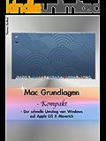 Mac Grundlagen - Kompakt - Der schnelle Umstieg von Windows auf Apple OS X Maverick
