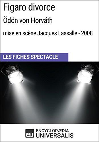 figaro-divorce-odon-von-horvath-mise-en-scene-jacques-lassalle-2008-les-fiches-spectacle-duniversali