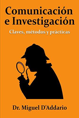 Comunicación e investigación: Claves, métodos y prácticas por Miguel D'Addario