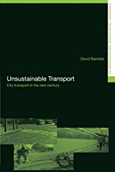 Unsustainable Transport: City Transport in the New Century (Transport, Development and Sustainability Series): The Transport Crisis