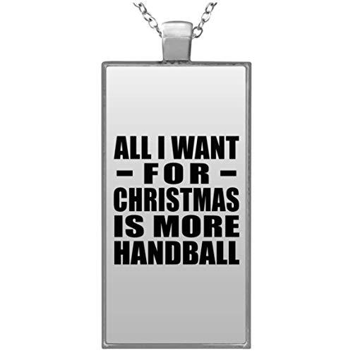 Designsify All I Want for Christmas is More Handball - Rectangle Necklace, Kette Silber Beschichtet Charme-Anhänger, Geschenk für Geburtstag, Weihnachten
